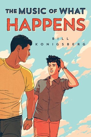 Book Review: THE MUSIC OF WHAT HAPPENS by Bill Konigsberg | The Fandom