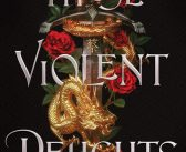 Book Review: These Violent Delights