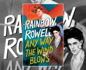 Rainbow Rowell reveales ANY WAY THE WIND BLOWS Cover