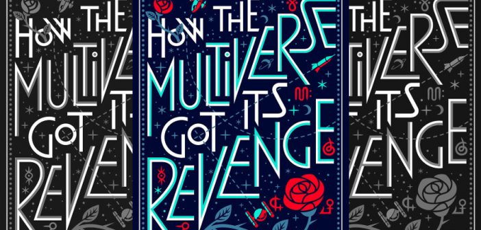 Book Review: HOW THE MULTIVERSE GOT ITS REVENGE by K. Eason